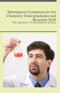 Information Competencies for Chemistry Undergraduates and Research Staff