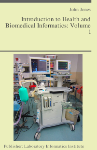 Introduction to Health and Biomedical Informatics: Volume 1