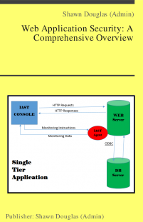 Web Application Security: A Comprehensive Overview