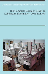 The Complete Guide to LIMS & Laboratory Informatics: 2016 Edition